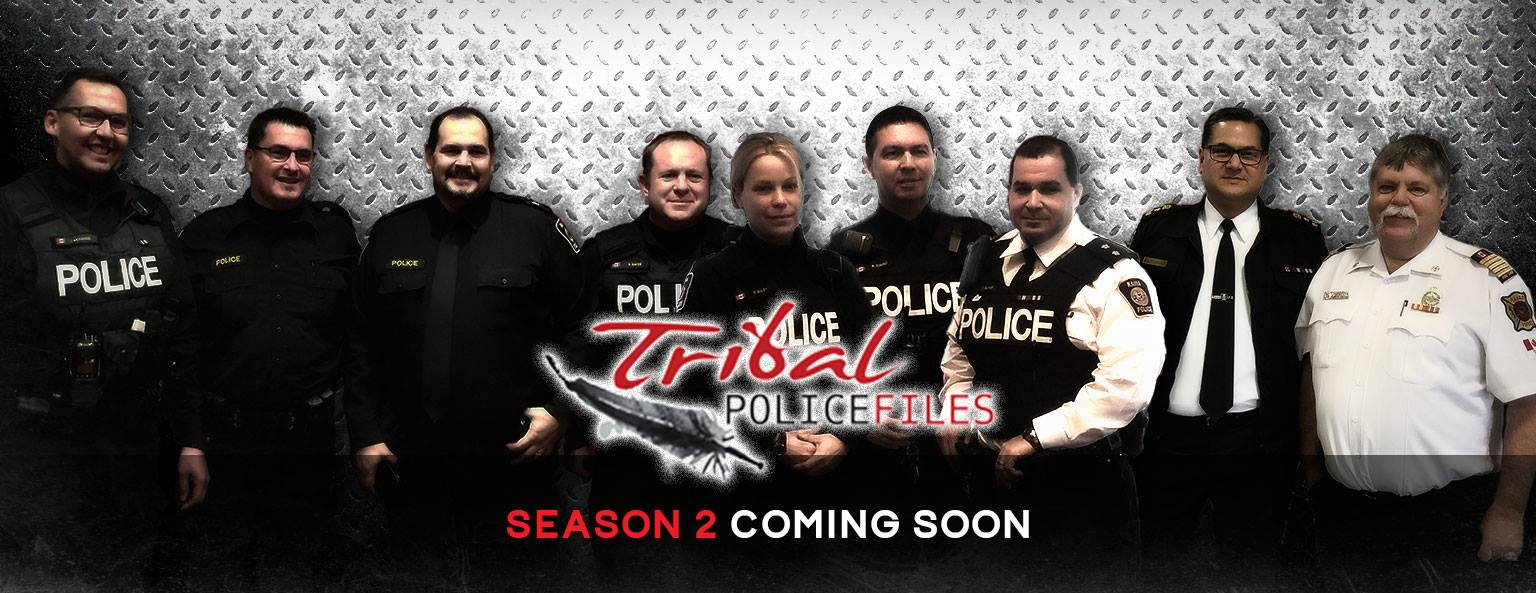 Season 2  – Tribal Police Files in Rama Ontario